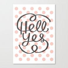 Hell Yes! (Peach) Canvas Print