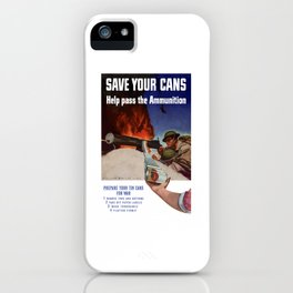 Save Your Cans -- Help Pass The Ammunition iPhone Case