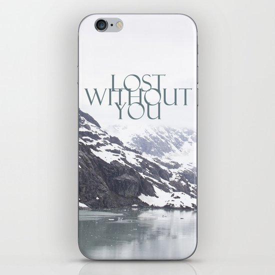 Lost Without You iPhone Skin