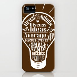 Great minds & small minds discuss ideas Inspirational Motivational Quote Design iPhone Case