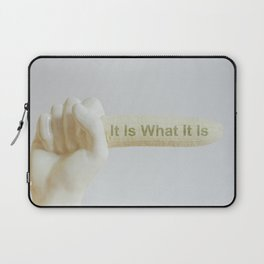 It Is What Is Laptop Sleeve