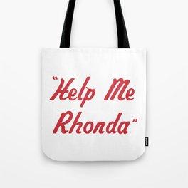 """""""Help Me Rhonda"""" Tote Bag"""