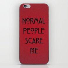Normal People Scare Me iPhone & iPod Skin