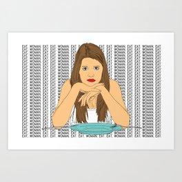 Eat, woman, eat. Art Print
