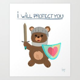 I will protect you - Teddy bear Knight Art Print