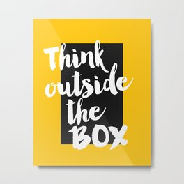 Inspirational Quote Think Outside Of Box Printable Quote Print Typography Print Quote Motivational Metal Print