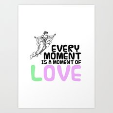 Every moment is a moment of love - Love Quote + Vintage Drawing Art Print