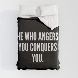 He who angers you conquers you Duvet Cover