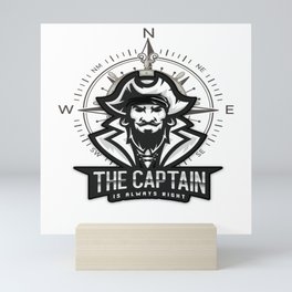 The Captain Is Always Right We Sail Mini Art Print