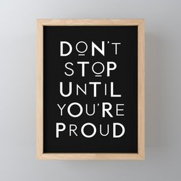 Don't Stop Until You're Proud motivational typography wall art home decor Framed Mini Art Print