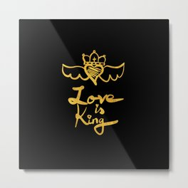 Love is king / black and gold Metal Print