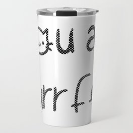 You Are Purrfect Travel Mug