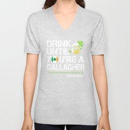 Drink Until You're a Gallagher Shameless - St Patrick's Day Unisex V-Neck