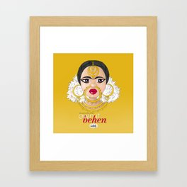 Hashtag Team Unibrow - Own It Behen (*Sister) Framed Art Print