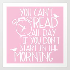 You Can't Read All Day... (Pink) Art Print