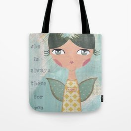 She is always there for you Tote Bag