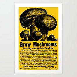 Grow Mushrooms! Art Print