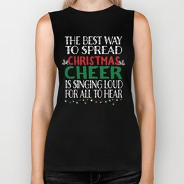 The Best way To Spread Christmas Cheer Sing Loudly Design Biker Tank