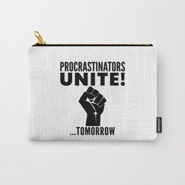 Procrastinators Unite Tomorrow Carry-All Pouch
