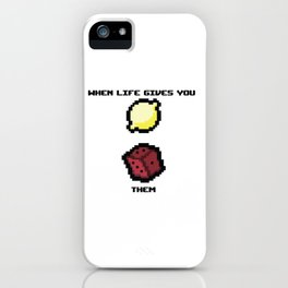 When Life Gives You Lemons iPhone Case
