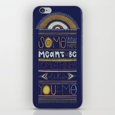 Some Things Were Meant To Be iPhone & iPod Skin