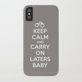 Keep calm and Carry on laters baby iPhone Case