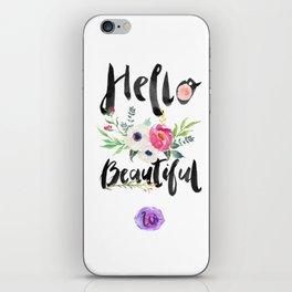Hello Beautiful. iPhone Skin