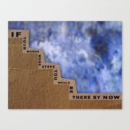 If Your Words Were Steps Canvas Print