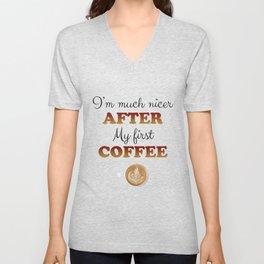 Nicer after first coffee Unisex V-Neck