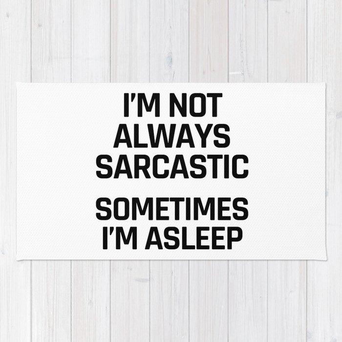 I'm Not Always Sarcastic Sometimes I'm Asleep Rug