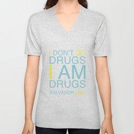I don't do drugs. I am drugs! Unisex V-Neck