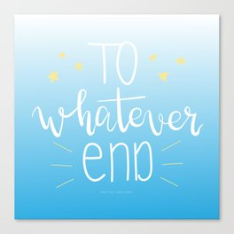 To Whatever End (Blue) Canvas Print