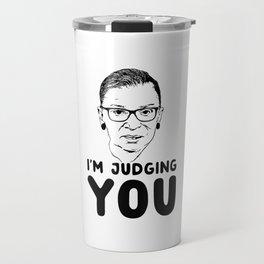 I'm judging you Ruth Bader Ginsburg Travel Mug