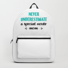 Special Needs Mom Gift Never Underestimate a Special Needs Mom Backpack