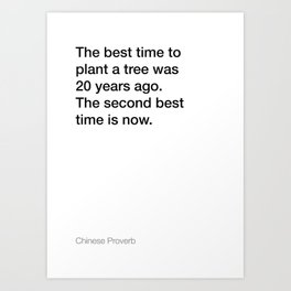 Chinese Proverb about planting a tree [White Edition] Art Print