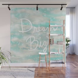 Dream Big (Turquoise) Wall Mural