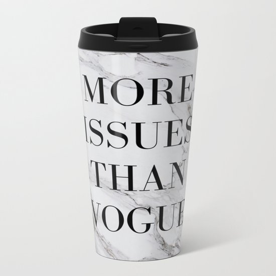 More issues than Vogue (marble) Metal Travel Mug