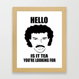 is it tea you're looking for funny quote Framed Art Print