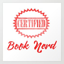 Certified Book Nerd Art Print