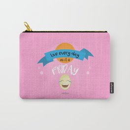 Live every day as it is Friday Carry-All Pouch