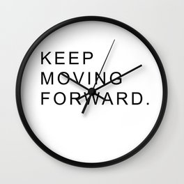 Keep Moving Forward #quotes Wall Clock