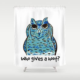 Who gives a hoot? Shower Curtain