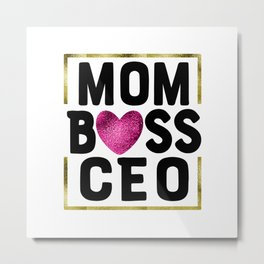 MOM BOSS CEO Metal Print