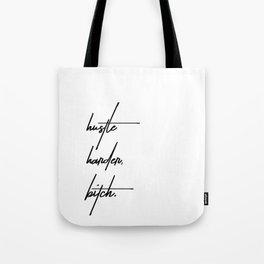 Hustle Harder Bitch Tote Bag