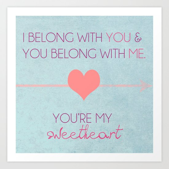 I Belong To You, You Belong To Me, You're My Sweetheart; The Lumineers Quote Art Print
