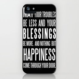 Irish Blessing..May your troubles be less iPhone Case