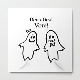 Don't Boo! Vote! Metal Print