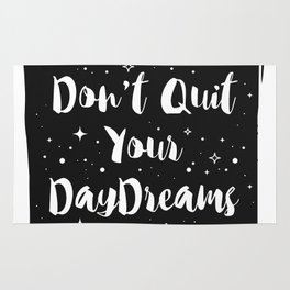 Don't Quit your Daydreams Rug