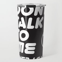Don't talk to me ever again typography with mute icon on black background funny text memes Travel Mug