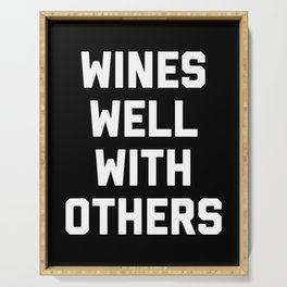Wines Well With Others Funny Quote Serving Tray